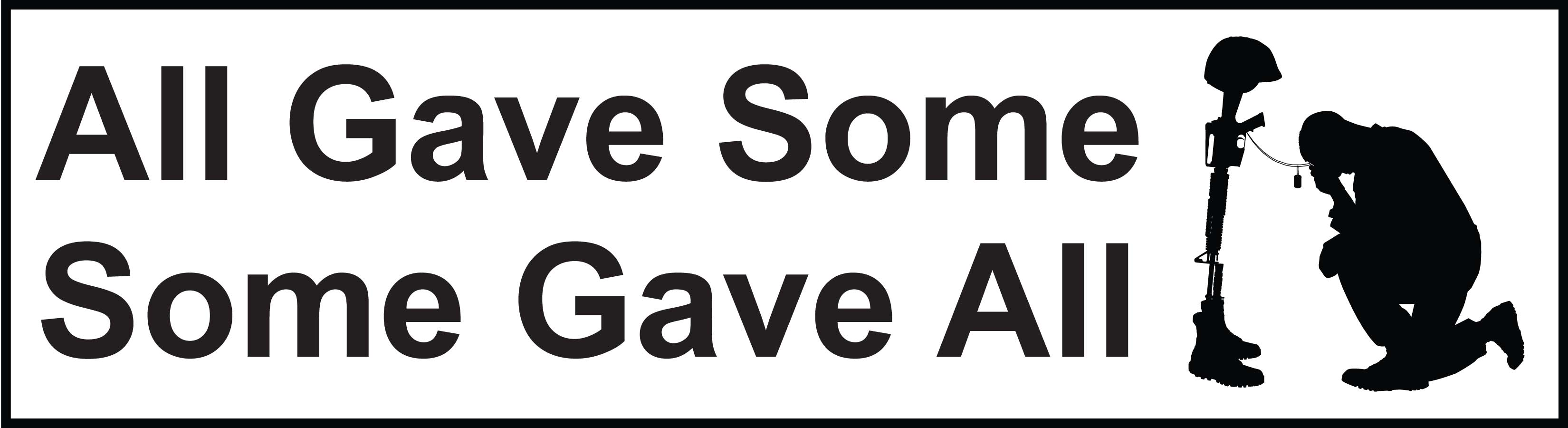 All Gave Some - Some Gave All Bumper Sticker