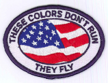 These Colors Don't Run... They Fly Patch