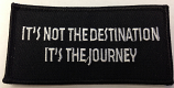It's not the destination, its the journey embroidered patch