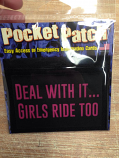 Deal with It... Girls Ride too Pocket Patch
